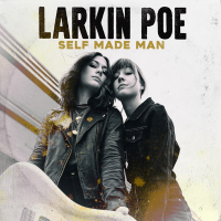 Larkin Poe - She's A Self Made Man