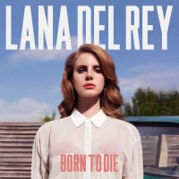 Lana Del Rey - Born To Die (Woodkid & The Shoes Remix)
