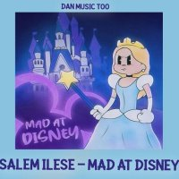 salem ilese - Mad at Disney