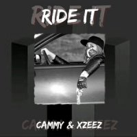Cammy & XZEEZ - Ride It